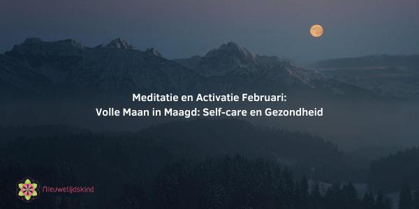 Meditatie en Activatie: Volle Maan in Maagd: Self-care en Gezondheid
